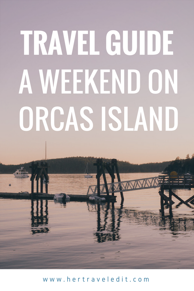 A Travel Guide to a Weekend on Orcas Island