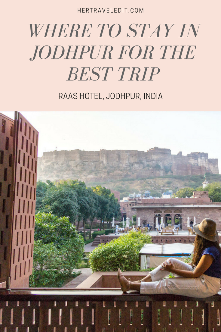 Where to Stay in Jodhpur, India for the Perfect Visit