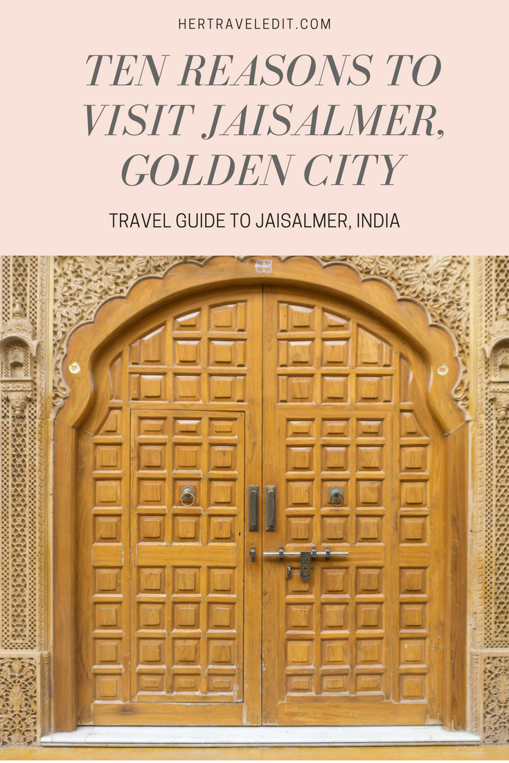 Ten Reasons to Visit Jaisalmer, the Golden City