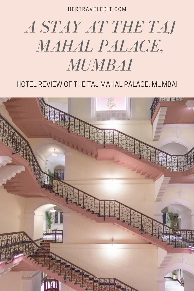 Why you should stay at the Taj Mahal Palace, Mumbai
