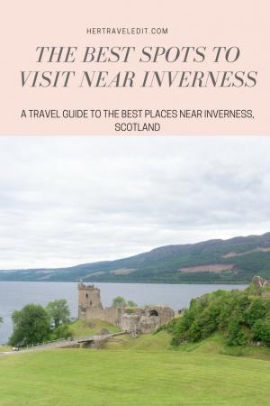 The Best Spots to Visit around Inverness, Scotland