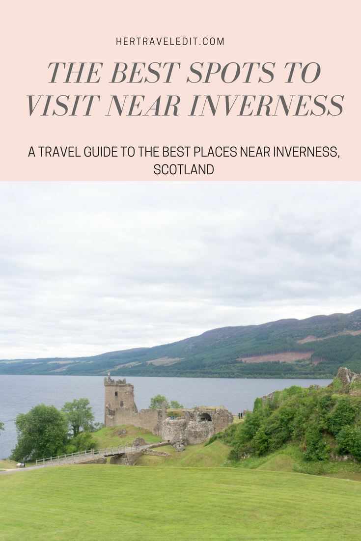 The Best Spots to Visit around Inverness, Scotland