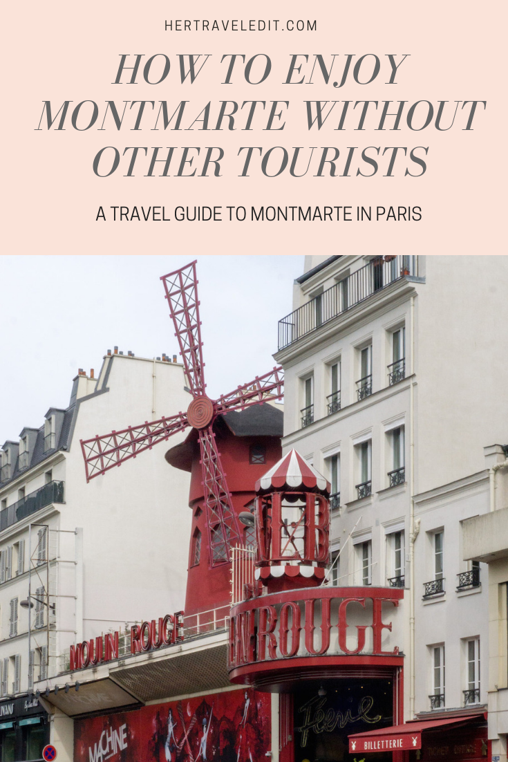 How to Explore Montmarte without other Tourists