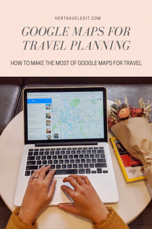 A User Guide to the best Travel App - Google Maps