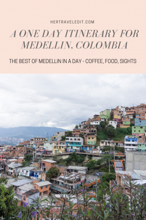 Her Travel Edit's One Day Itinerary for Medellin Colombia including the best coffee shops, restaurants and interesting tours
