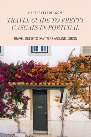 A Travel Guide to Pretty City Cascais in Portugal