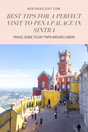 Best Tips for a Perfect Visit to the Pena Palace in Sintra