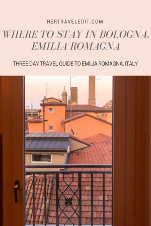 Where to Stay in Bologna to Best Experience Emilia Romagna