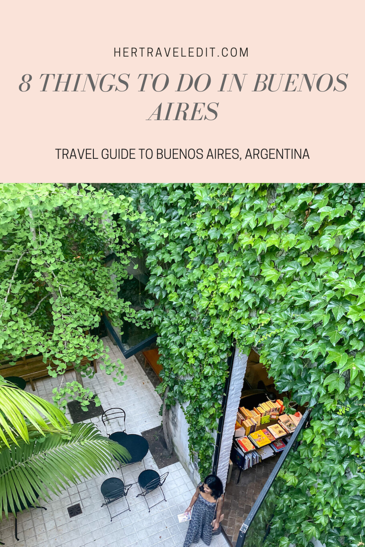 8 Things to Do in Buenos Aires, Argentina : A Travel Guide