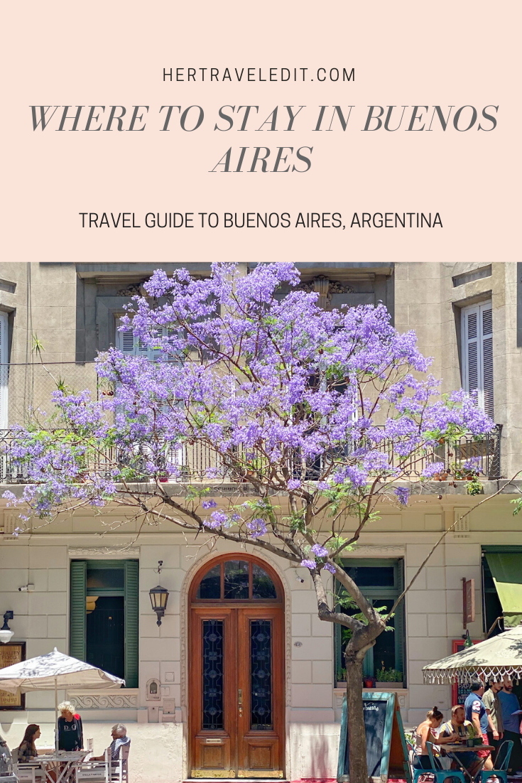 Where to Stay in Buenos Aires, Argentina : A Travel Guide
