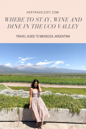 Where to Stay, Wine and Dine in the Valle de Uco, Mendoza, Argentina